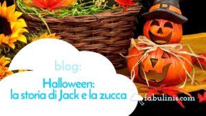 E' Halloween: la storia di Jack e la zucca - articolo di blog