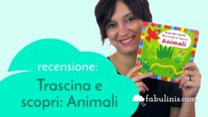 trascina e scopri: Animali - recensione libro per bambini