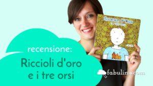 """""""Riccioli d'oro e i tre orsi"""" - recensione libro per bambini"""