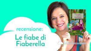 Le fiabe di Fiaberella - recensione libro per bambini illustrato
