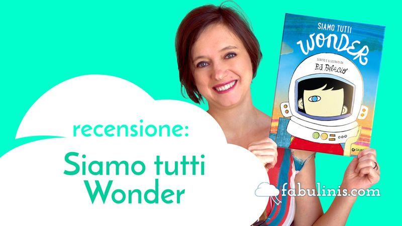 siamo tutti Wonder - recensione libro per bambini illustrato