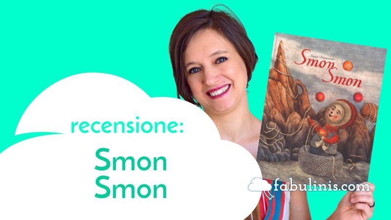 smon smon - recensione libro per bambini illustrato