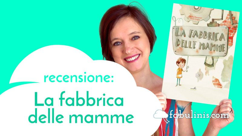 la fabbrica delle mamme - recensione libro per bambini illustrato