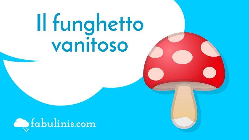 """cover della favola per bambini """"il funghetto vanitoso"""""""