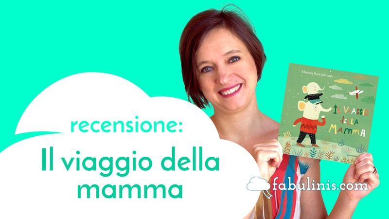 il viaggio della mamma - recensione libro per bambini illustrato