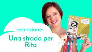 una strada per Rita - recensione libro per bambini illustrato