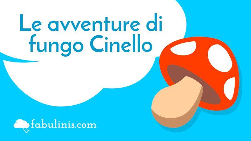 le avventure del funghetto cinello - favole per bambini raccontate
