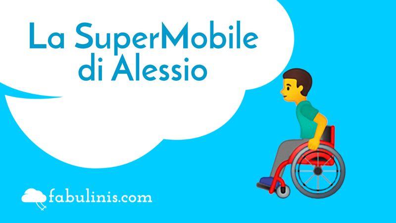 La supermobile di Alessio - favole per bambini raccontate