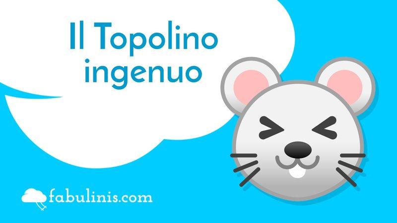 il topolino ingenuo, favola per bambini