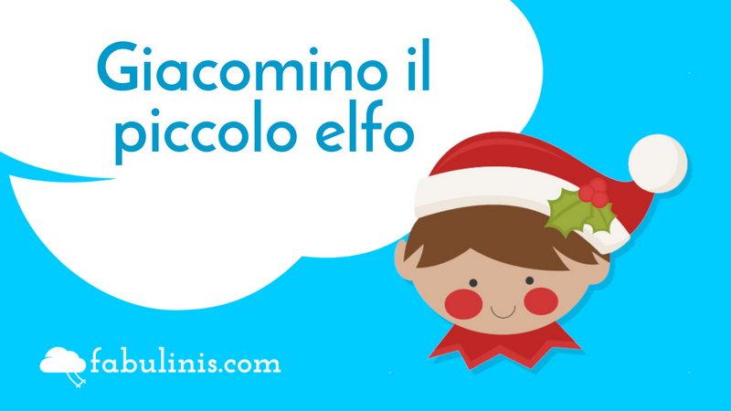 """cover di """"giacomino il piccolo elfo"""" fiaba di natale"""