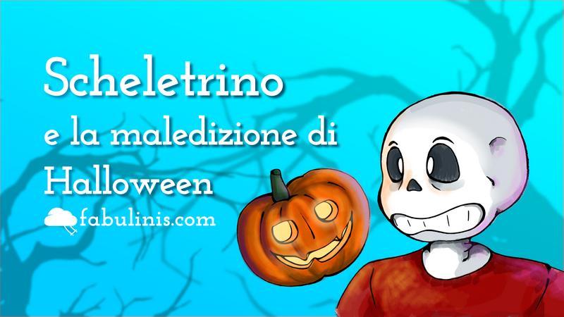 Scheletrino e la maledizione di Halloween 💀